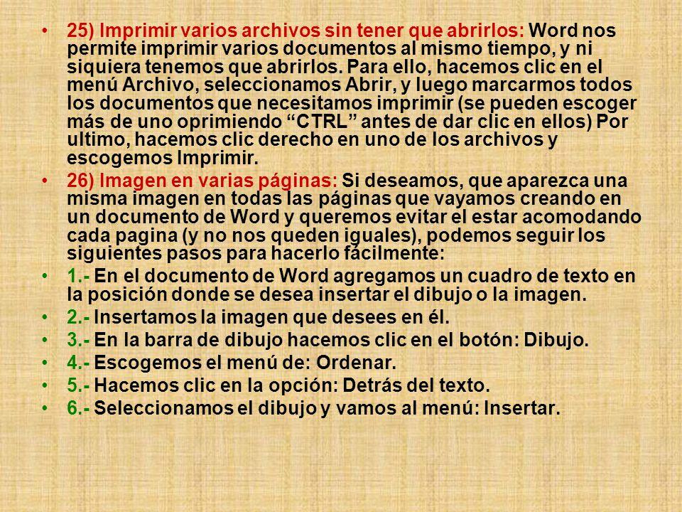 25) Imprimir varios archivos sin tener que abrirlos: Word nos permite imprimir varios documentos al mismo tiempo, y ni siquiera tenemos que abrirlos.