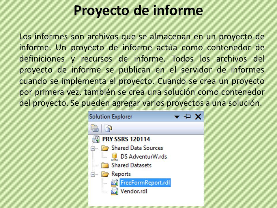 Los informes son archivos que se almacenan en un proyecto de informe. Un proyecto de informe actúa como contenedor de definiciones y recursos de infor