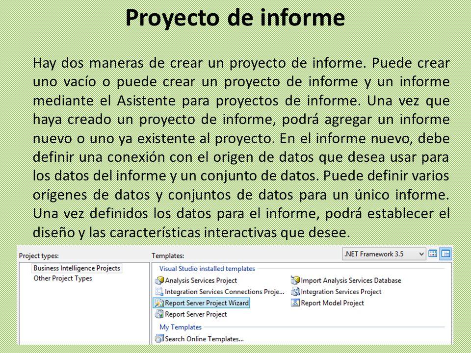 Hay dos maneras de crear un proyecto de informe. Puede crear uno vacío o puede crear un proyecto de informe y un informe mediante el Asistente para pr