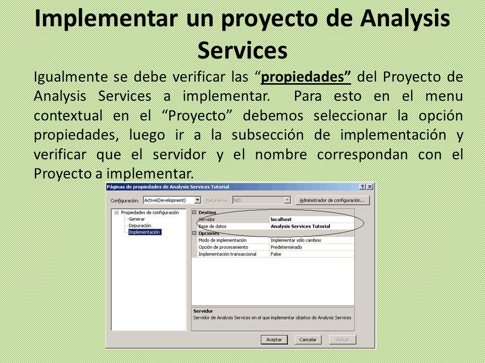 Igualmente se debe verificar las propiedades del Proyecto de Analysis Services a implementar.