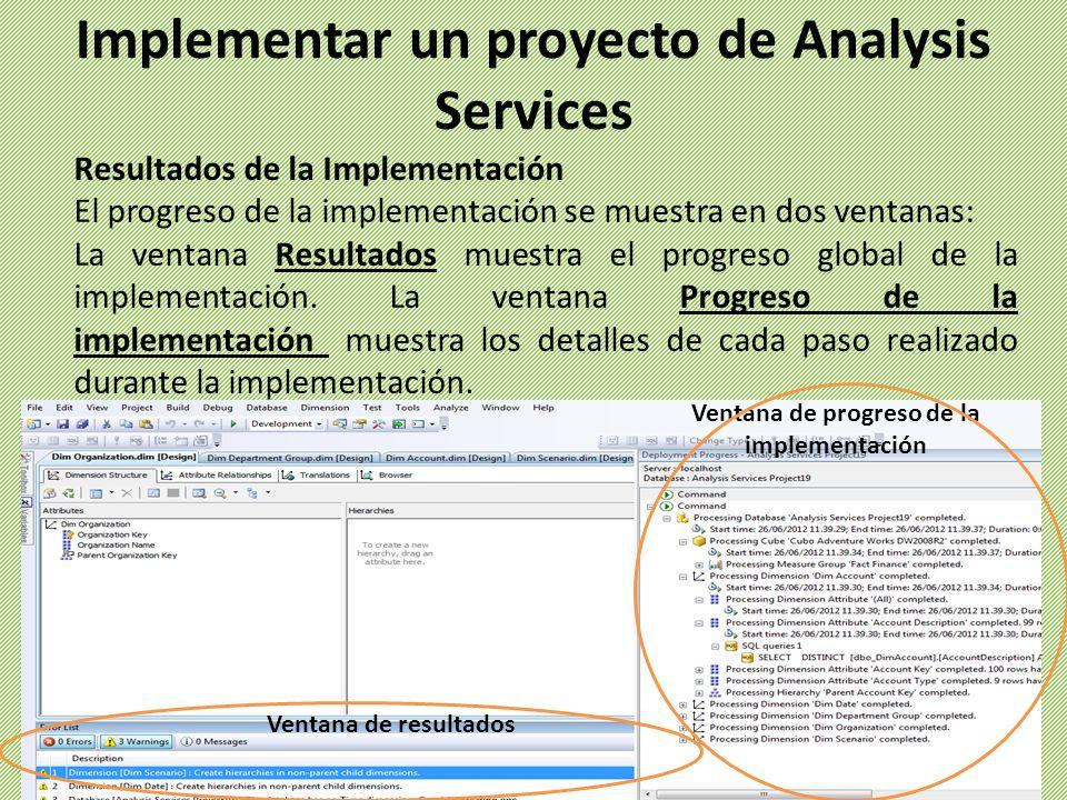 Resultados de la Implementación El progreso de la implementación se muestra en dos ventanas: La ventana Resultados muestra el progreso global de la implementación.
