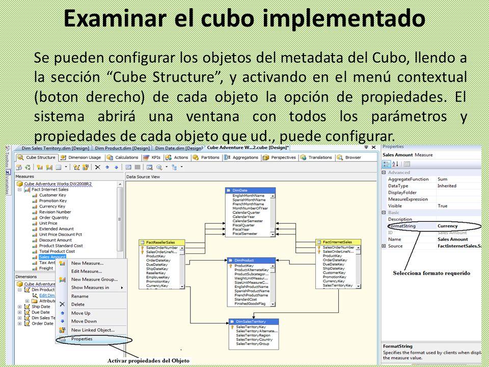 Se pueden configurar los objetos del metadata del Cubo, llendo a la sección Cube Structure, y activando en el menú contextual (boton derecho) de cada objeto la opción de propiedades.