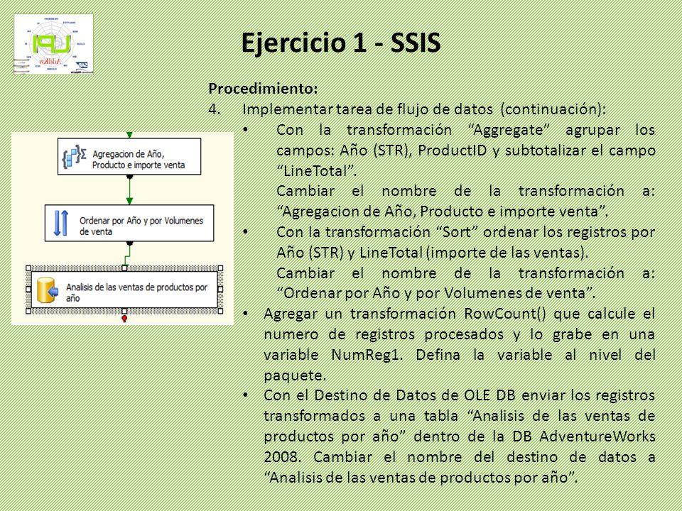 Procedimiento: 4.Implementar tarea de flujo de datos (continuación): Con la transformación Aggregate agrupar los campos: Año (STR), ProductID y subtot