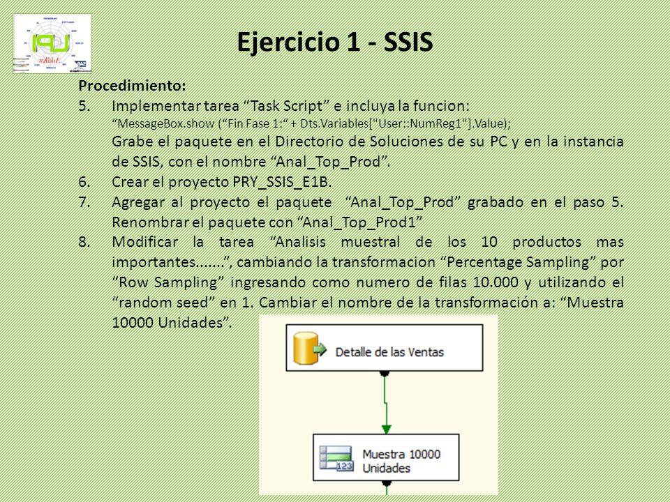 Procedimiento: 5.Implementar tarea Task Script e incluya la funcion: MessageBox.show (Fin Fase 1: + Dts.Variables[