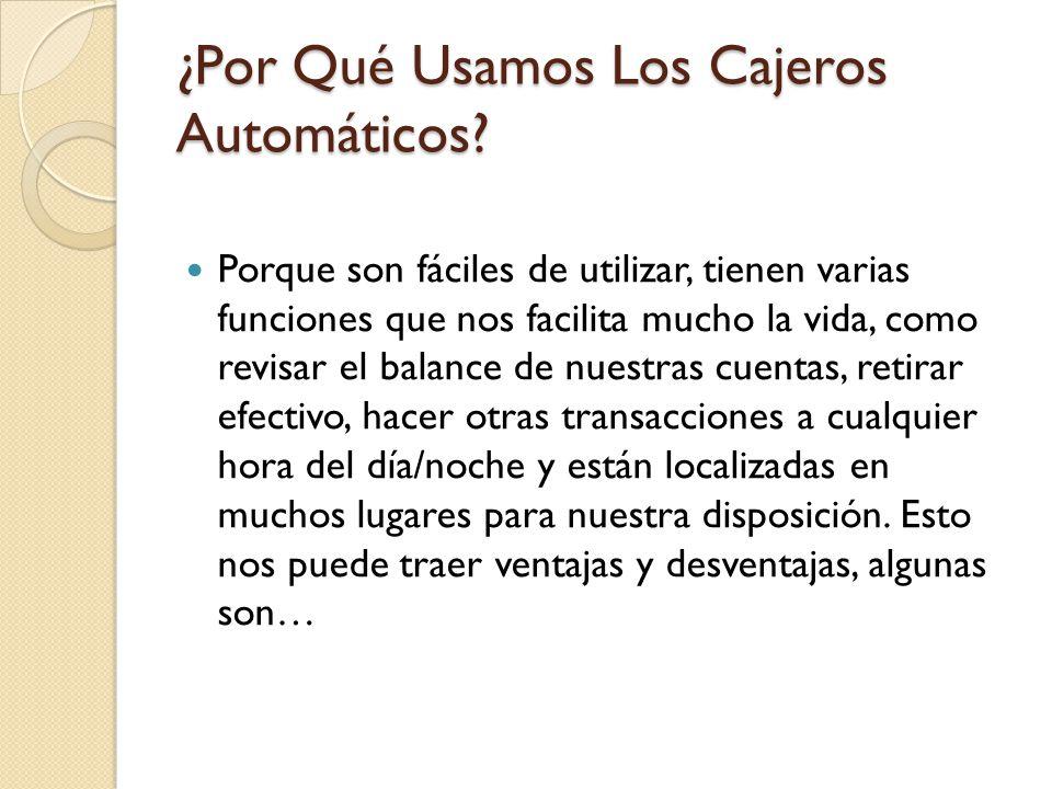 ¿Por Qué Usamos Los Cajeros Automáticos.