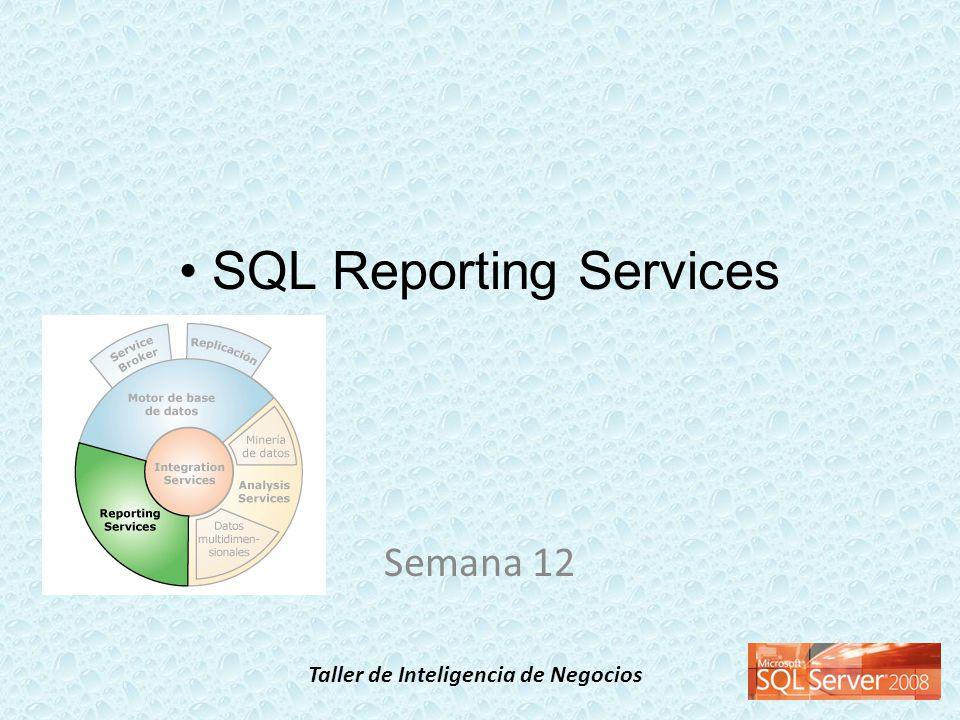 Taller de Inteligencia de Negocios SQL Reporting Services Semana 12