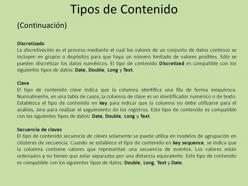 (Continuación) Discretizado La discretización es el proceso mediante el cual los valores de un conjunto de datos continuo se incluyen en grupos o depó