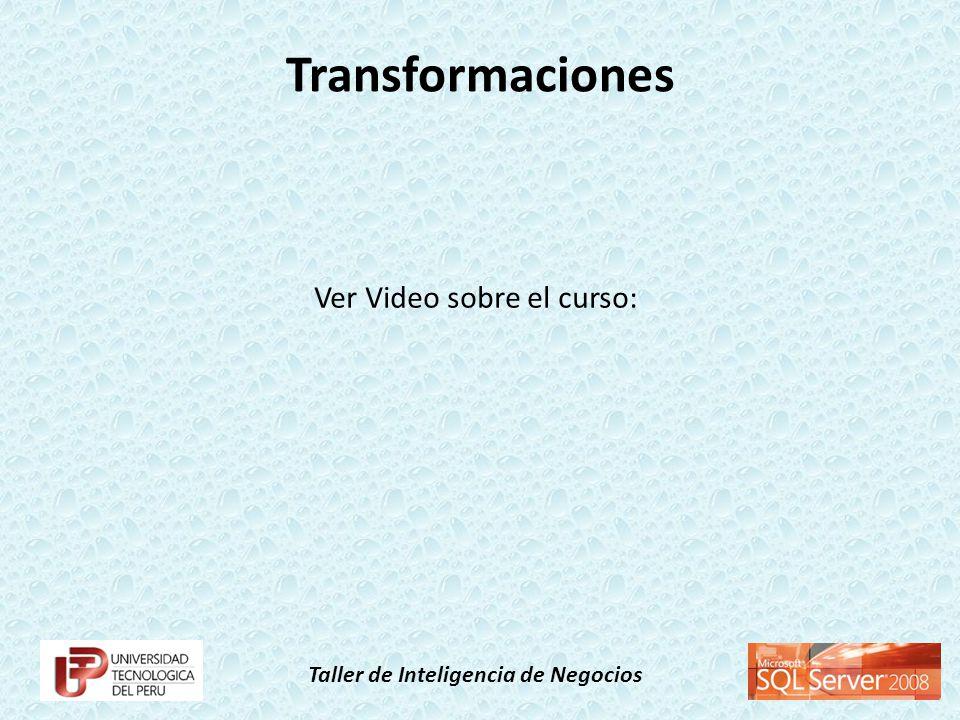 Taller de Inteligencia de Negocios Transformaciones Ver Video sobre el curso: