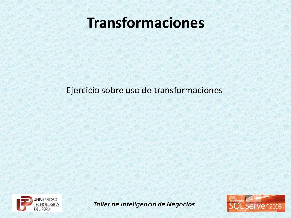 Taller de Inteligencia de Negocios Transformaciones Ejercicio sobre uso de transformaciones