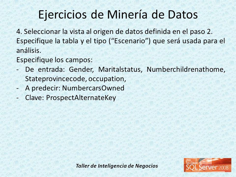 Taller de Inteligencia de Negocios 4. Seleccionar la vista al origen de datos definida en el paso 2. Especifique la tabla y el tipo (Escenario) que se