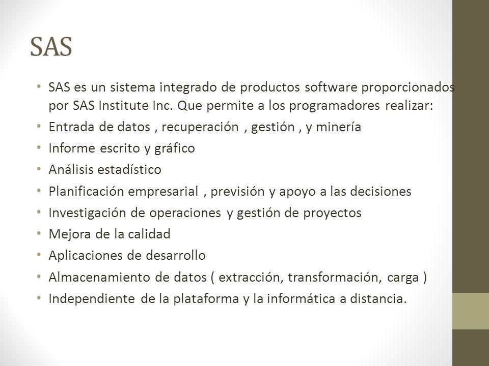 SAS SAS es un sistema integrado de productos software proporcionados por SAS Institute Inc.