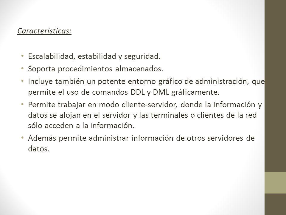 Características: Escalabilidad, estabilidad y seguridad.
