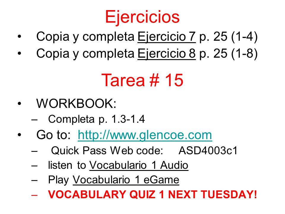 Ejercicios Copia y completa Ejercicio 7 p.25 (1-4) Copia y completa Ejercicio 8 p.