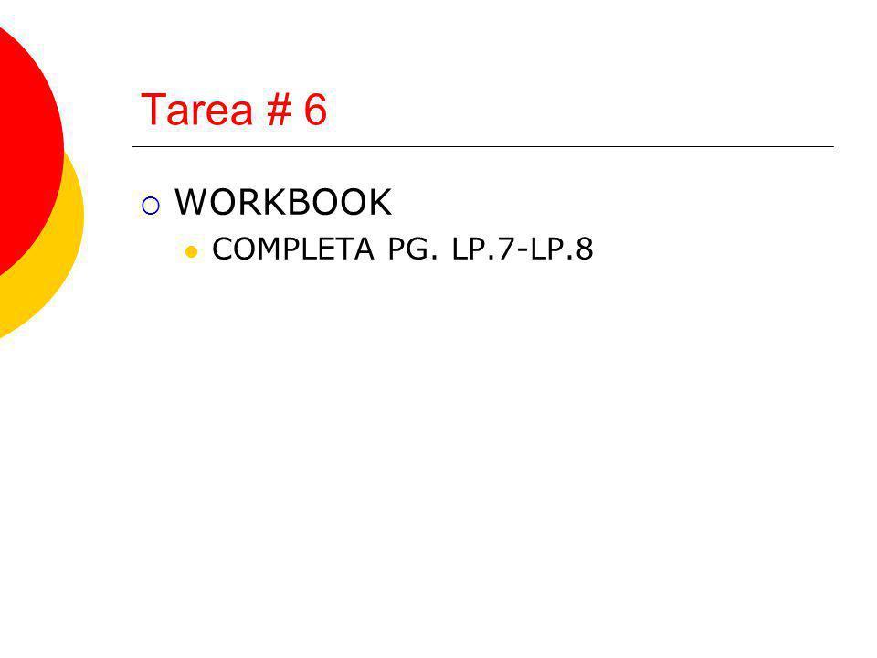 Tarea # 6 WORKBOOK COMPLETA PG. LP.7-LP.8