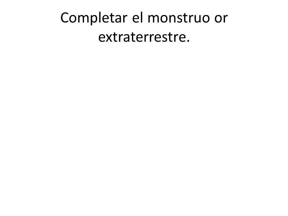 Completar el monstruo or extraterrestre.