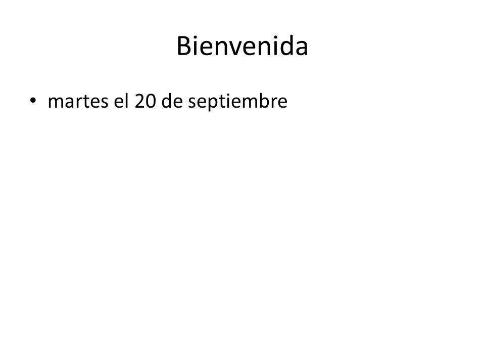 Bienvenida martes el 20 de septiembre