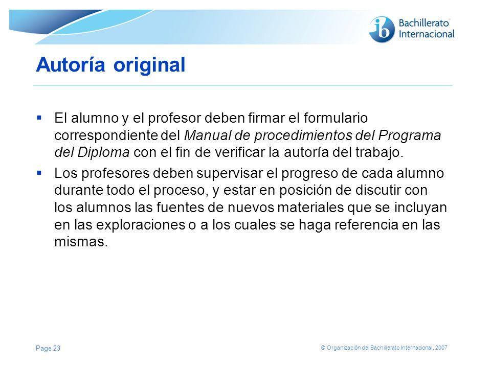 © Organización del Bachillerato Internacional, 2007 Autoría original El alumno y el profesor deben firmar el formulario correspondiente del Manual de