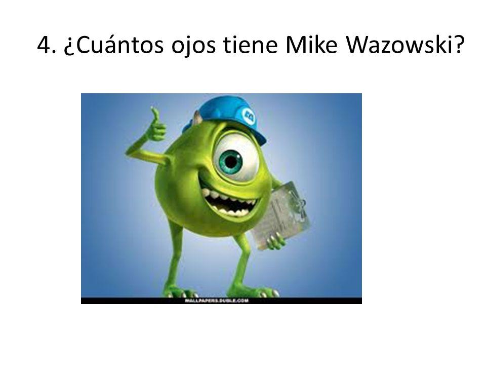 4. ¿Cuántos ojos tiene Mike Wazowski?