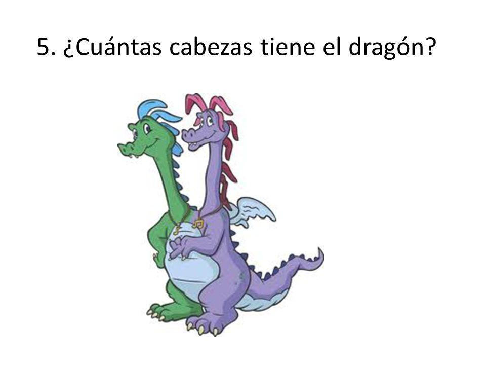5. ¿Cuántas cabezas tiene el dragón?
