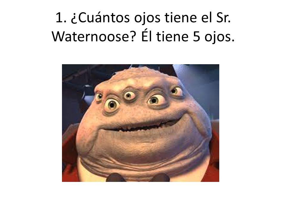 1. ¿Cuántos ojos tiene el Sr. Waternoose? Él tiene 5 ojos.