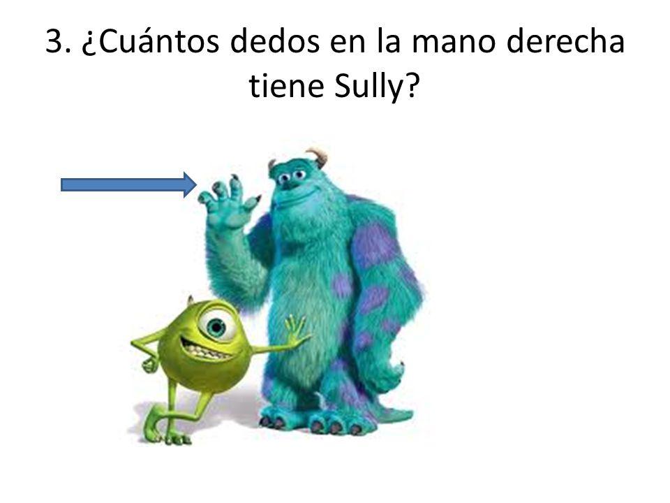 3. ¿Cuántos dedos en la mano derecha tiene Sully? Él tiene 4 dedos.