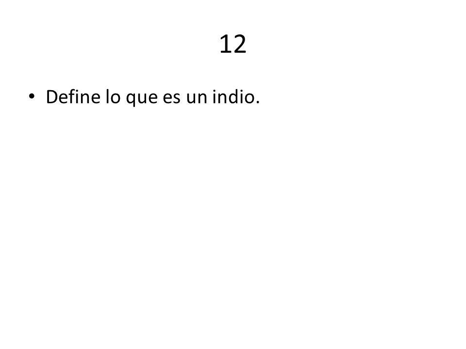 13 Define lo que es un Criollo.