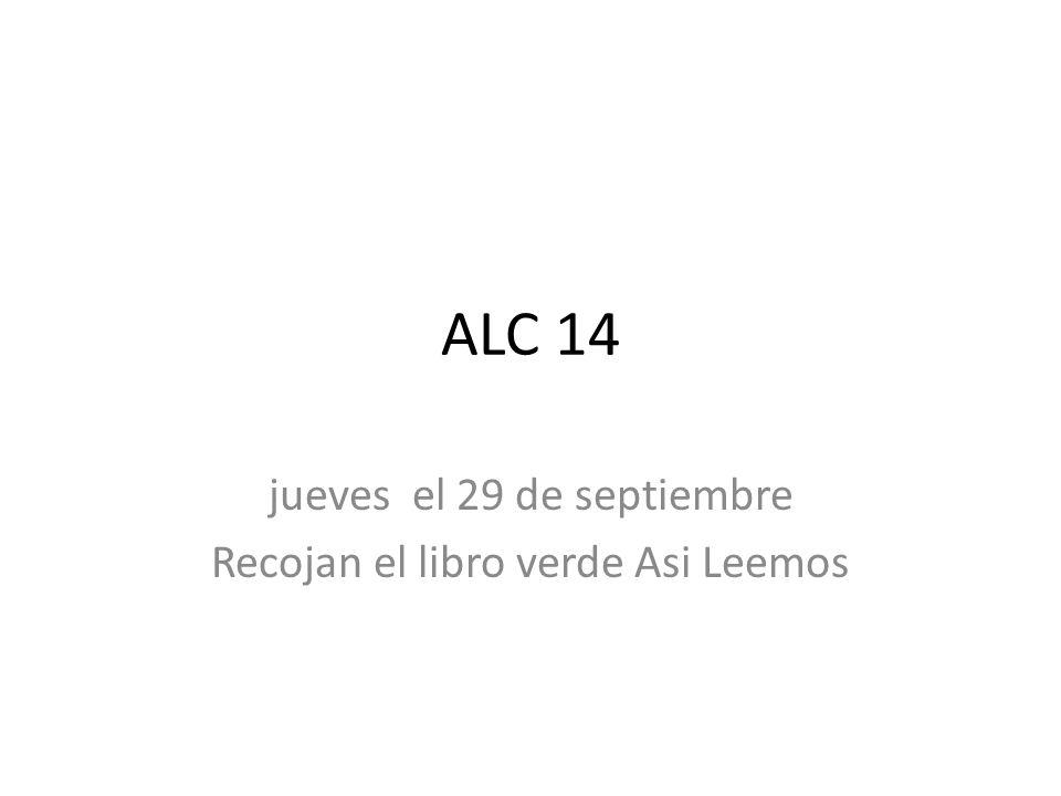 ALC 14 jueves el 29 de septiembre Recojan el libro verde Asi Leemos