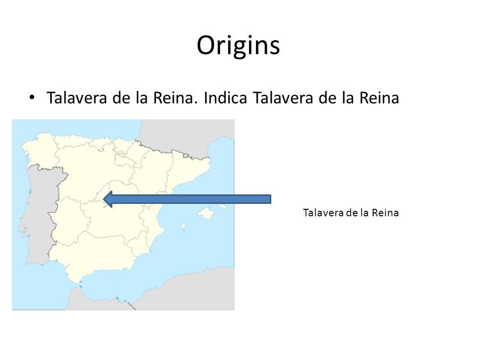 Origins Talavera de la Reina. Indica Talavera de la Reina Talavera de la Reina