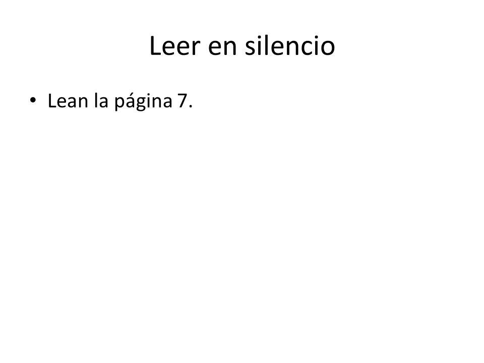 Leer en silencio Lean la página 7.