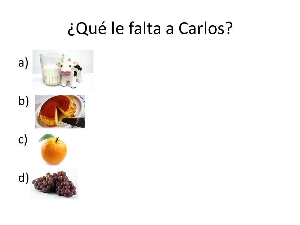¿Qué le falta a Carlos a) b) c) d)