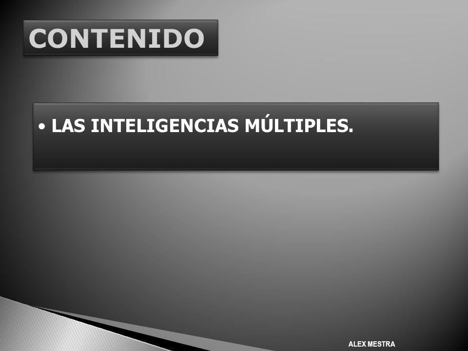 CONTENIDO LAS INTELIGENCIAS MÚLTIPLES. ALEX MESTRA