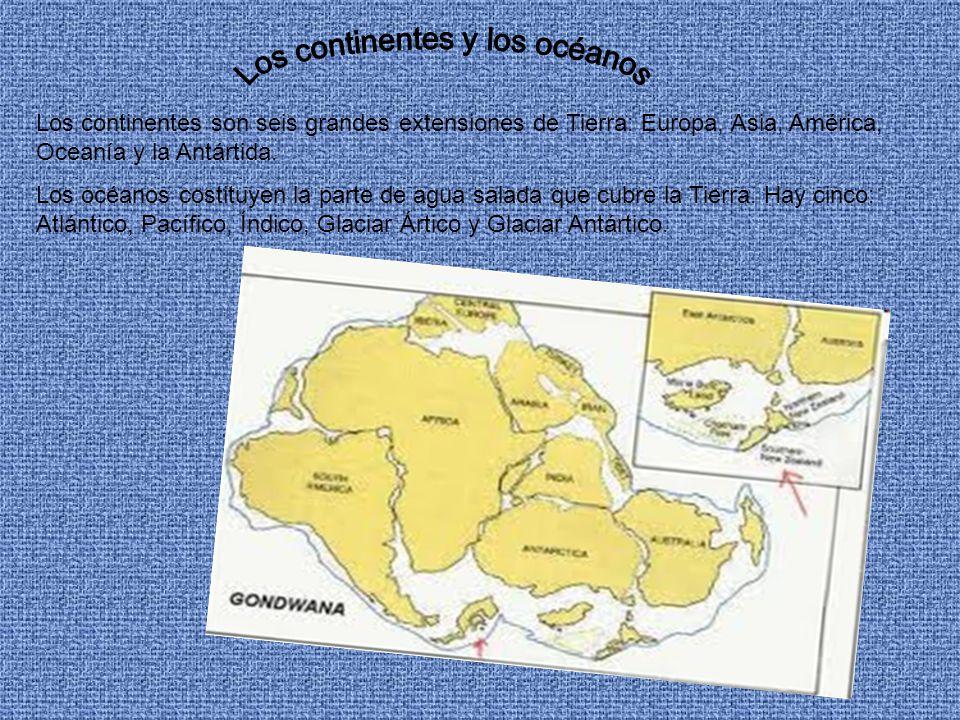 Los continentes son seis grandes extensiones de Tierra: Europa, Asia, América, Oceanía y la Antártida. Los océanos costituyen la parte de agua salada