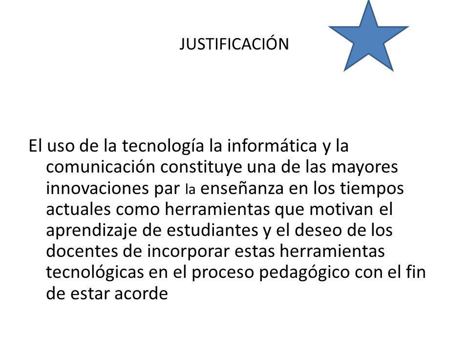 El uso de la tecnología la informática y la comunicación constituye una de las mayores innovaciones par la enseñanza en los tiempos actuales como herr