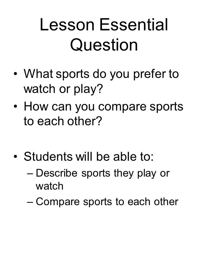 Lesson Essential Question What sports do you prefer to watch or play.