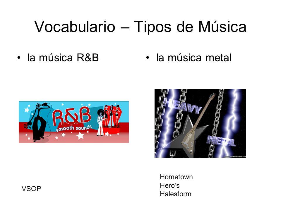Vocabulario – Tipos de Música la música R&Bla música metal VSOP Hometown Heros Halestorm