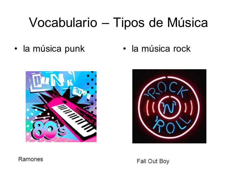 Vocabulario – Tipos de Música la música punkla música rock Ramones Fall Out Boy