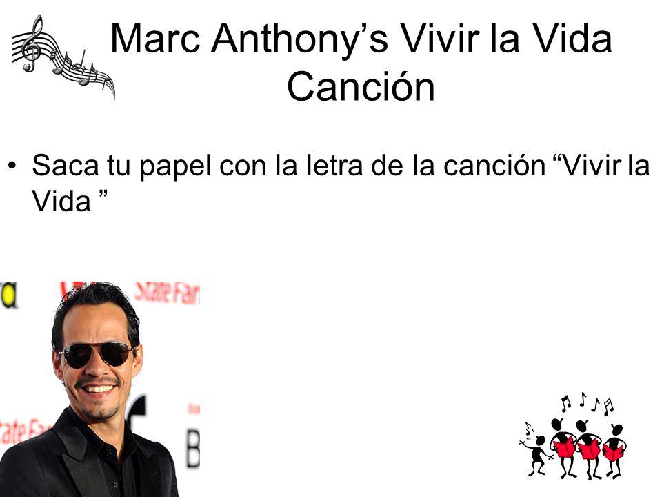 Marc Anthonys Vivir la Vida Canción Saca tu papel con la letra de la canción Vivir la Vida