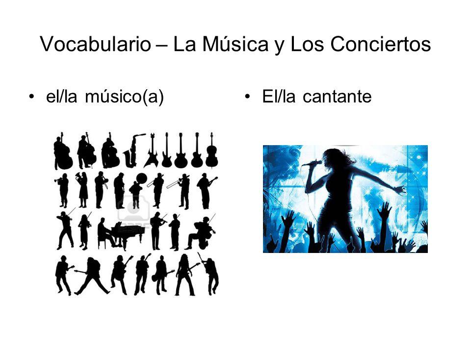 Vocabulario – La Música y Los Conciertos el grupo la Banda el conjunto la canción