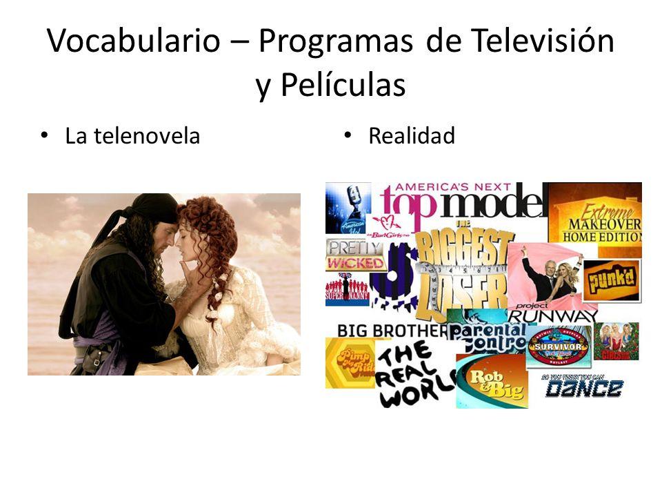 Vocabulario – Programas de Televisión y Películas La telenovela Realidad