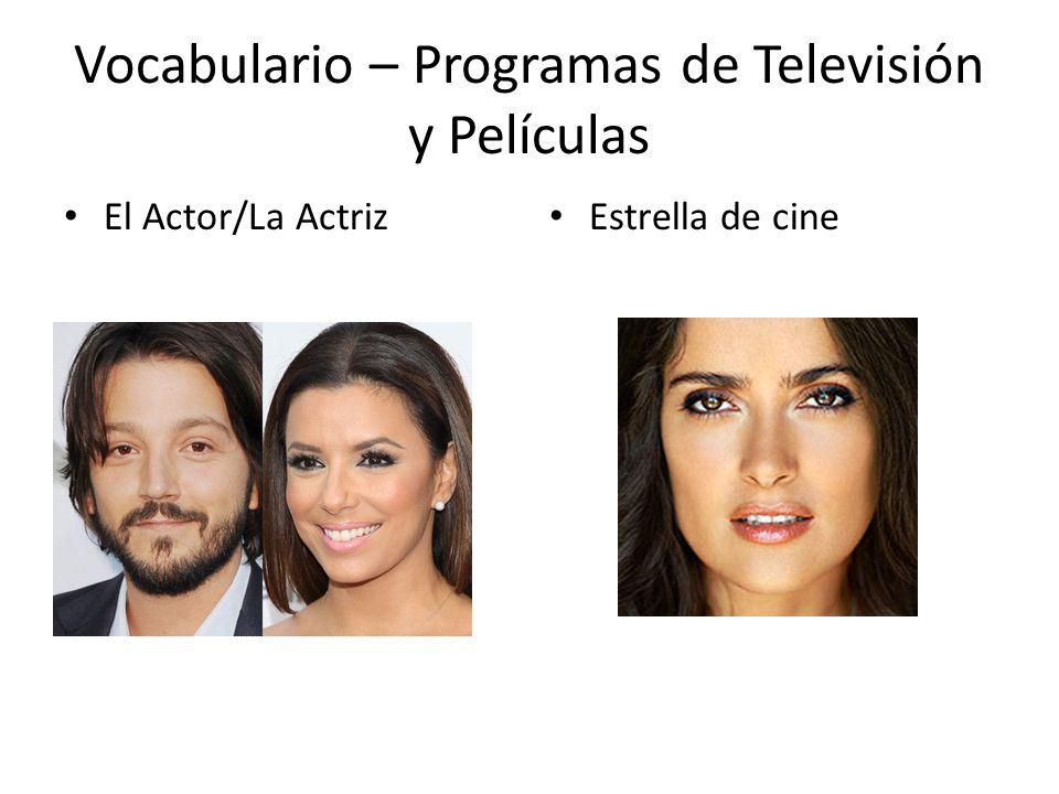 Vocabulario – Programas de Televisión y Películas El Actor/La Actriz Estrella de cine