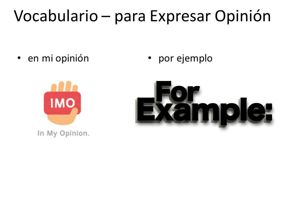 en mi opinión por ejemplo Vocabulario – para Expresar Opinión