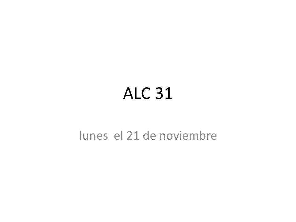 ALC 31 lunes el 21 de noviembre