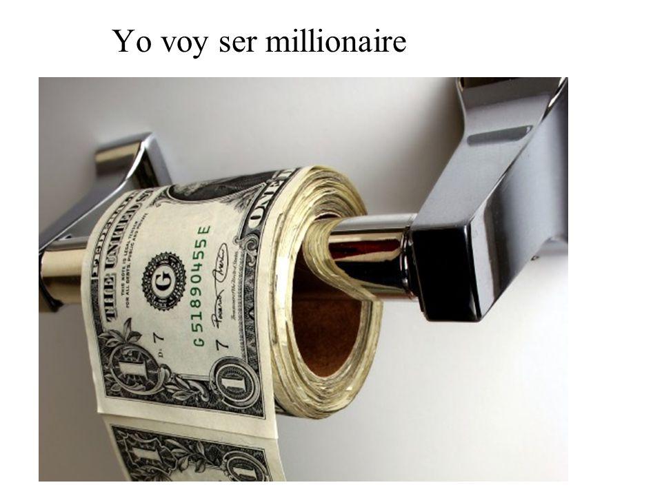 Yo voy ser millionaire
