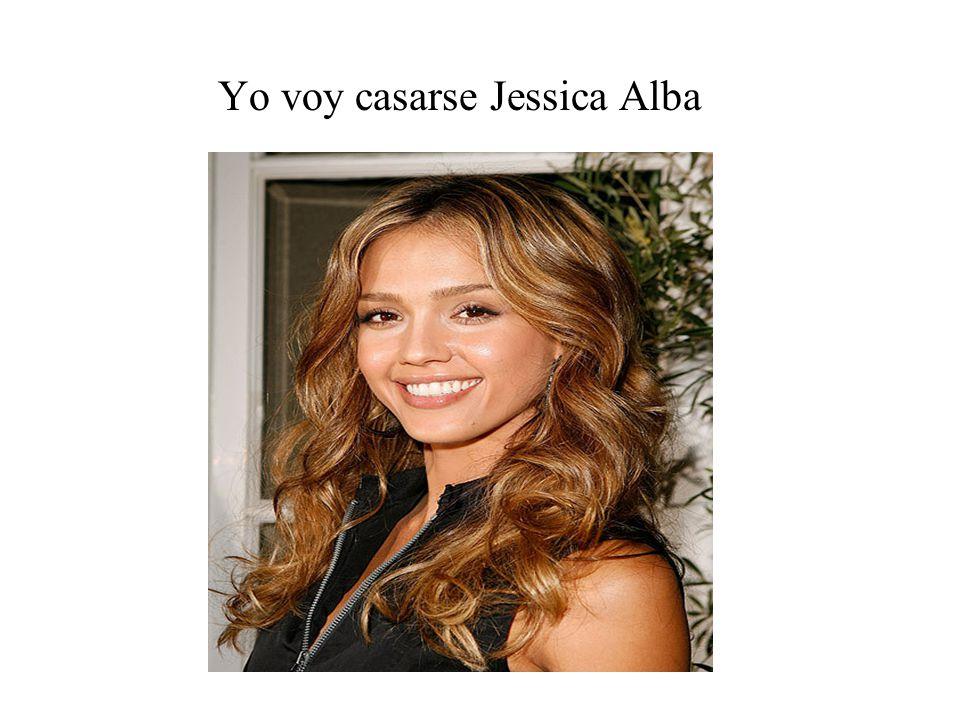 Yo voy casarse Jessica Alba