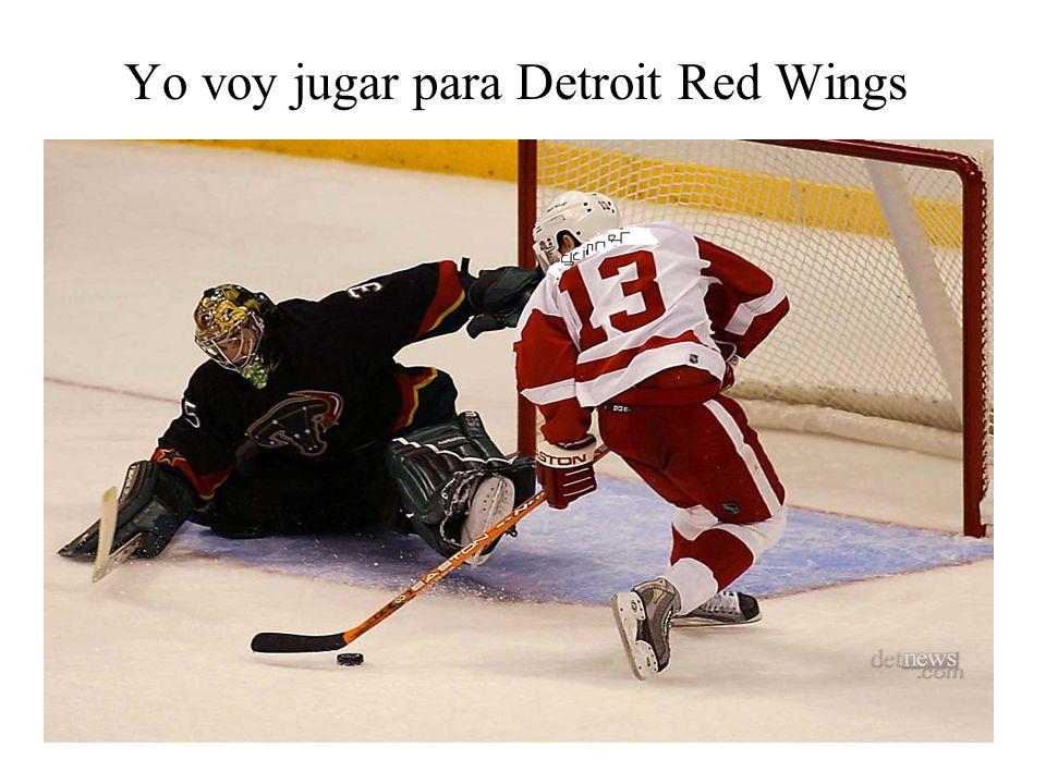 Yo voy jugar para Detroit Red Wings