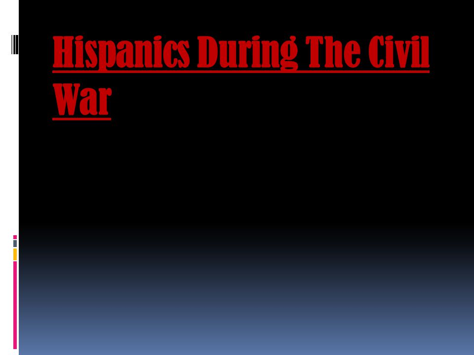 Hispanics During The Civil War