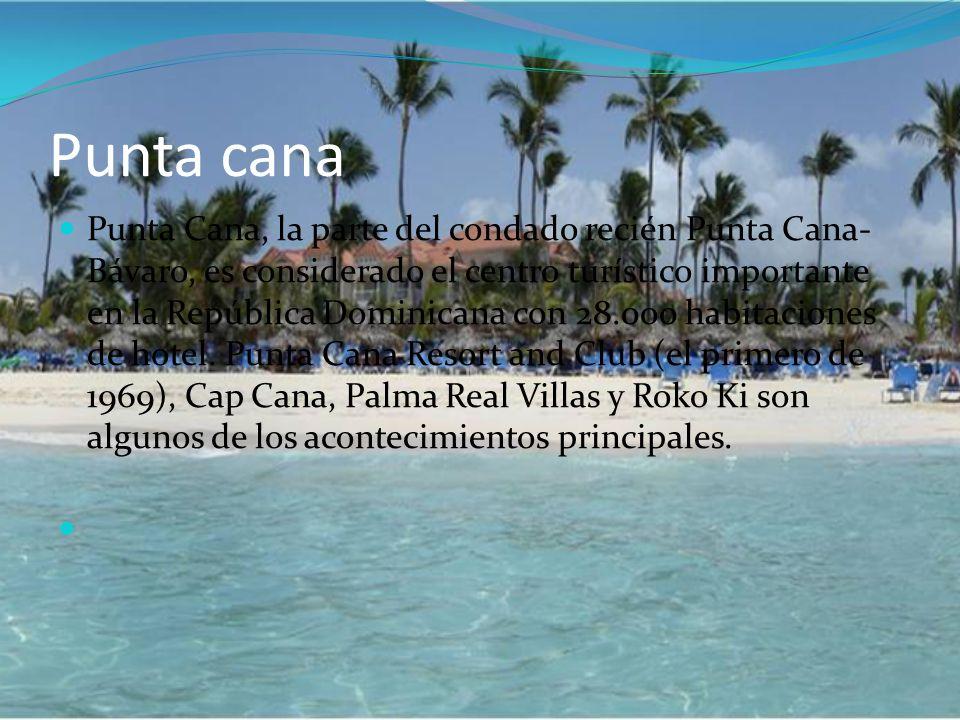 Punta cana Punta Cana, la parte del condado recién Punta Cana- Bávaro, es considerado el centro turístico importante en la República Dominicana con 28.000 habitaciones de hotel.
