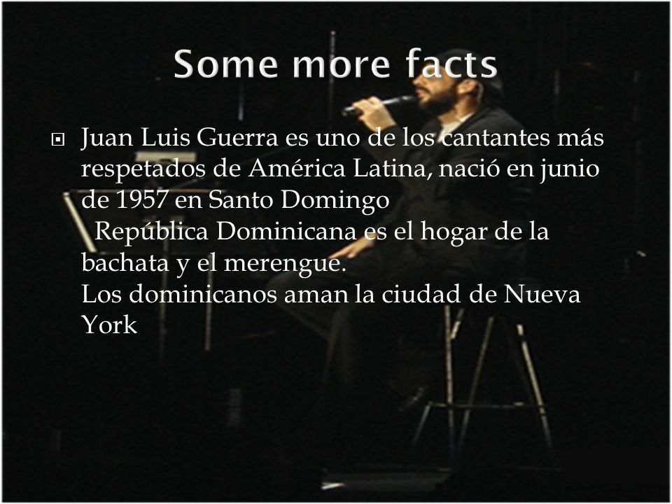 Juan Luis Guerra es uno de los cantantes más respetados de América Latina, nació en junio de 1957 en Santo Domingo República Dominicana es el hogar de la bachata y el merengue.