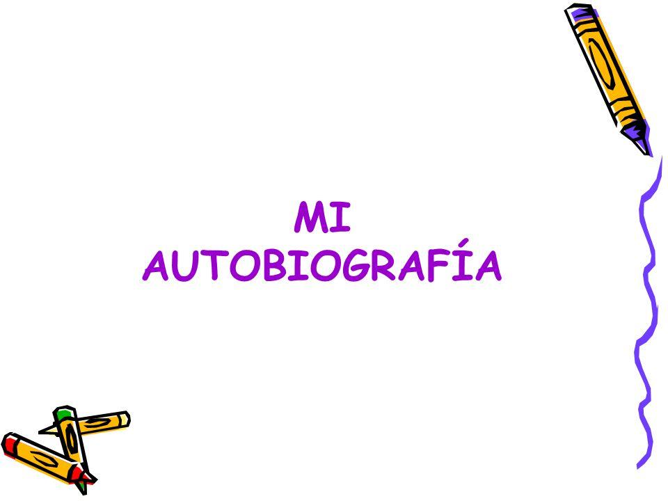 MI AUTOBIOGRAFÍA