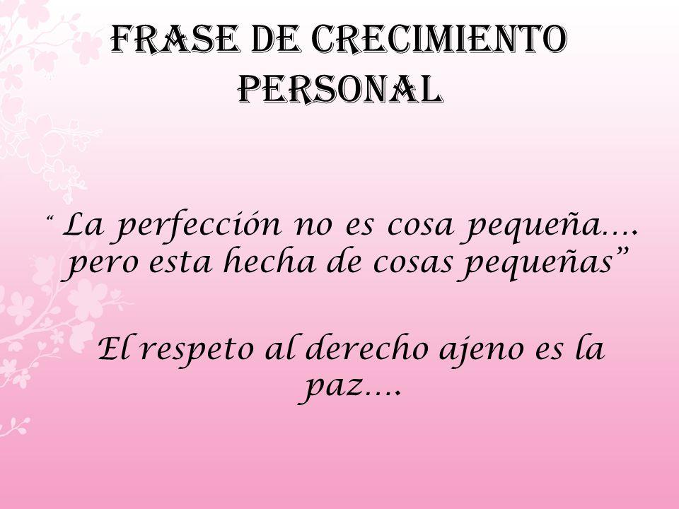 Frase de crecimiento personal La perfección no es cosa pequeña….